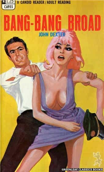 Candid Reader CA955 - Bang-Bang Broad by John Dexter, cover art by Darrel Millsap (1968)