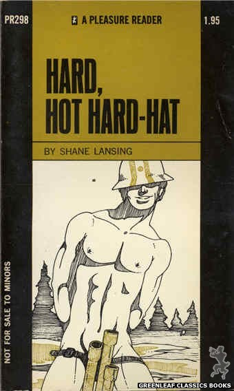 Pleasure Reader PR298 - Hard, Hot Hard-Hat by Shane Lansing, cover art by Unknown (1971)