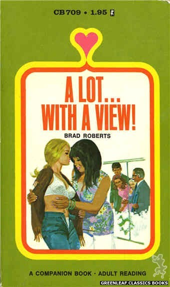 Companion Books CB709 - A Lot... With A View! by Brad Roberts, cover art by Unknown (1971)