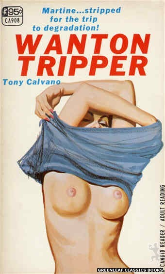 Candid Reader CA908 - Wanton Tripper by Tony Calvano, cover art by Unknown (1967)