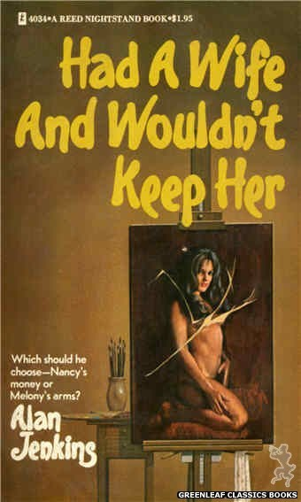 Reed Nightstand 4034 - Had A Wife And Wouldn't Keep Her by Alan Jenkins, cover art by Ed Smith (1974)