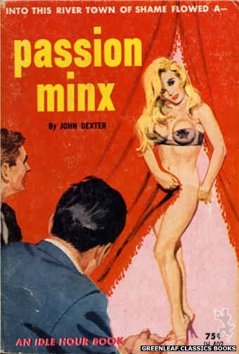 Idle Hour IH402 - Passion Minx by John Dexter, cover art by Robert Bonfils (1964)
