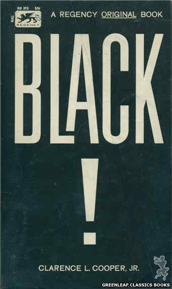 Regency Books RB313 - Black! by Clarence L. Cooper Jr., cover art by Text Only (1963)