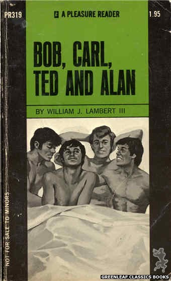 Pleasure Reader PR319 - Bob, Carl, Ted and Alan by William J. Lambert, III, cover art by Darrel Millsap (1971)