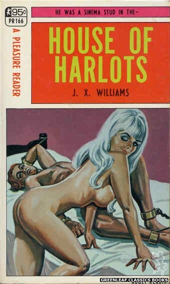 Pleasure Reader PR166 - House Of Harlots by J.X. Williams, cover art by Tomas Cannizarro (1968)