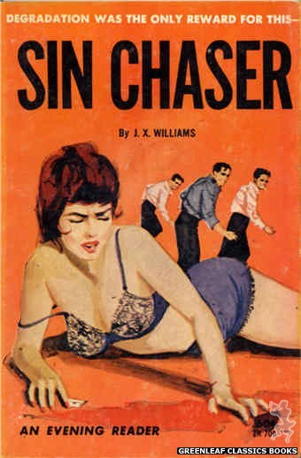 Evening Reader ER706 - Sin Chaser by J.X. Williams, cover art by Unknown (1963)