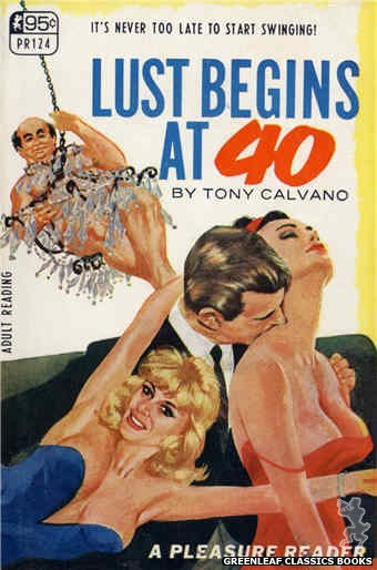 Pleasure Reader PR124 - Lust Begins At 40 by Tony Calvano, cover art by Darrel Millsap (1967)