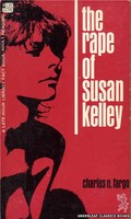 LL778 The Rape Of Susan Kelley by Charles N. Fargo (1968)