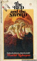 4025 The Bed And the Sword by Harold Robeson (1974)
