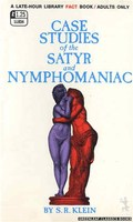 LL834 Case Studies Of The Satyr And Nymphomaniac by S.R. Klein (1969)