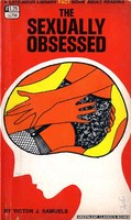 LL794 The Sexually Obsessed by Victor J. Samuels (1968)