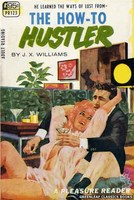PR123 The How-To Hustler by J.X. Williams (1967)