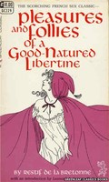 Pleasures and Follies of a Good-Natured Libertine