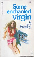 4072 Some Enchanted Virgin by J.S. Bradley (1974)