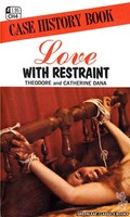 CH4 Love With Restraint by Theodore & Catherine Dana (1972)