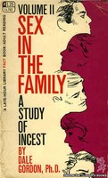 LL782 Sex In The Family: A Study Of Incest Vol. 2 by Dale Gordon, Ph. D. (1968)