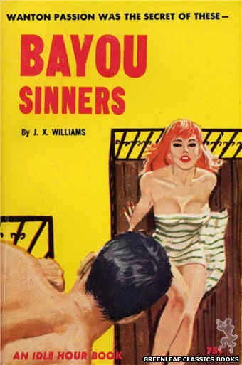 Idle Hour IH401 - Bayou Sinners by J.X. Williams, cover art by Robert Bonfils (1964)